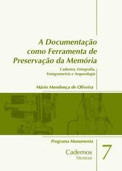 Cadernos Técnicos - A Documentação como Ferramenta de Preservação da Memória