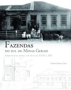 Coleções - Arquitetura - Vol. 2 – Arquitetura nas Fazendas do Sul de Minas