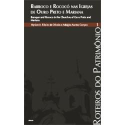Roteiros 8 - Barroco e Rococó em Ouro Preto e Mariana Vol. 1