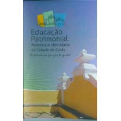Educação Patrimonial: Memória e identidade da Cidade de Goiás - Patrimônio pra que te quero
