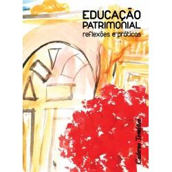 Educação Patrimonial: Reflexões e Práticas - Caderno Temático 2