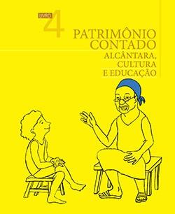 Patrimônio Contado Alcântara, Cultura e Educação Livro do Professor - Livro 4