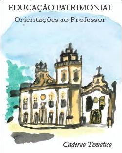 Educação Patrimonial: Orientações ao Professor - Caderno Temático 1