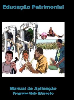Educação Patrimonial no Programa Mais Educação - Manual de Aplicação