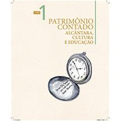 Patrimônio Contado Alcântara, Cultura e Educação Livro do Professor - Livro 1