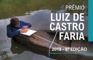 Abertas as inscrições para o Prêmio Luiz de Castro Faria – Edição 2018
