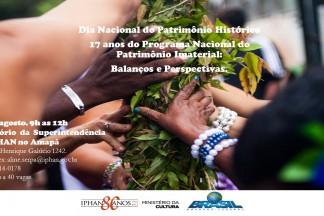 Dia Nacional do Patrimônio Histórico. 17 anos do Programa Nacional do Patrimônio Imaterial:  Balanços e Perspectivas
