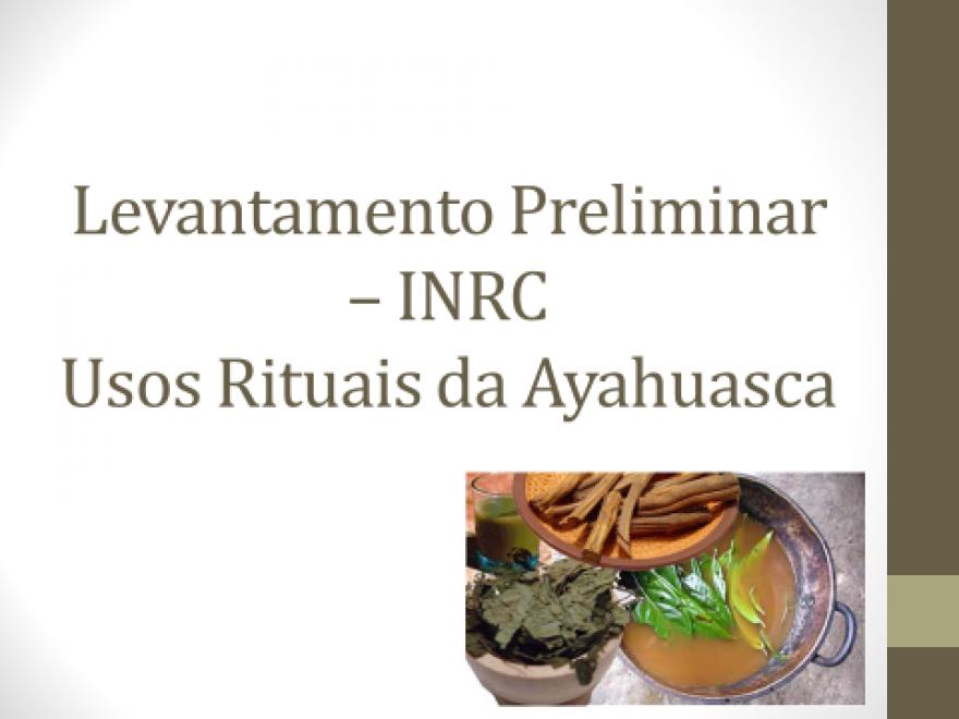 Apresentação do Levantamento Preliminar - Ayahuasca