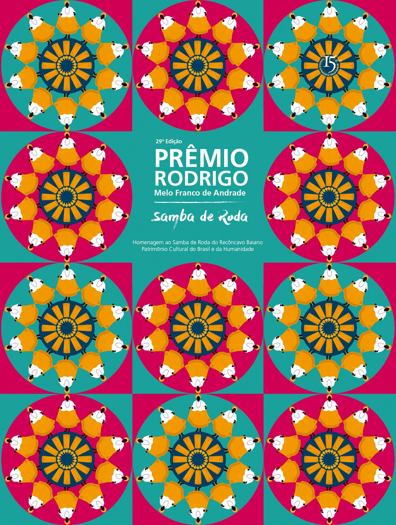 O Prêmio Rodrigo Melo Franco de Andrade 2016 homenageia o Samba de Roda do Recôncavo Baiano.